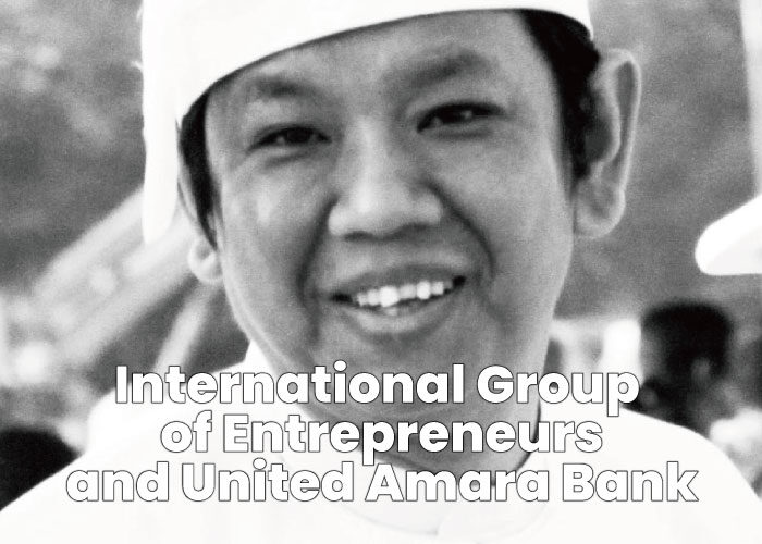 Nay Aung - International Group of Entrepreneurs (IGE) and United Amara Bank (UAB)