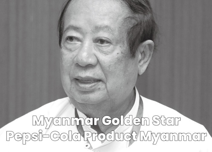 Thein Htun - Myanmar Golden Star Pepsi-Cola Product Myanmar